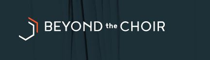 Beyond the Choir